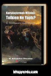 Karşılaştırmalı Mitoloji: Tolkien Ne Yaptı?