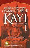 Kayı-1 Ertuğrul'un Ocağı / Birincil Kaynaklardan Osmanlı Tarihi