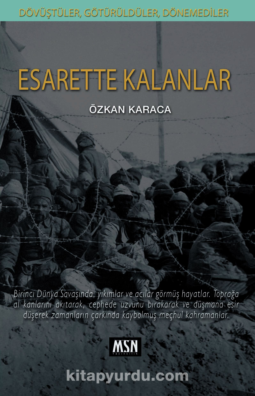 Dövüştüler, Götürüldüler, Dönemediler: Esarette Kalanlar - Özkan Karaca pdf epub