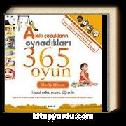Akıllı Çocukların Oynadıkları 365 Oyun & Hayal Edin, Yapın, Öğrenin (2+Yaş)