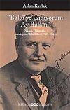Bakü'ye Gidiyorum Ay Balam Nazım Hikmet'in Azerbaycan'daki İzleri (1921-1963)