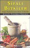 Şifalı Bitkiler & Doğal İlaçlarle Geleneksel Tedaviler (Cep Boy)