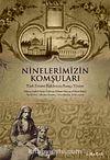 Ninelerimizin Komşuları & Türk-Ermeni İlişkilerinin Barışçı Yönleri