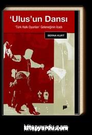 Ulus'un Dansı & Türk Halk Oyunları Geleneğinin İcadı