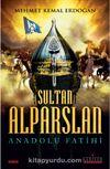 Sultan Alparslan & Anadolu Fatihi