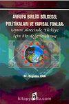 Avrupa Birliği Bölgesel Politikaları ve Yapısal Fonlar & Uyum Sürecinde Türkiye İçin Bir Değerlendirme