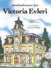 Renklendirmeniz İçin Victoria Evleri