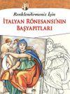 Renklendirmeniz İçin İtalyan Rönesansı'nın Başyapıtları
