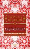 Akşemseddin / Osmanlı'nın Bilgeleri 8