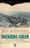 Bozkırda Sabah & Kurtuluş Savaşımızın Romanı
