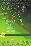 Küçük Yeşil Affediş Kitabı & Affetmenin Özgürleştirici Gücü