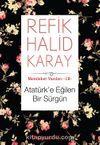 Atatürk'e Eğilen Bir Sürgün / Memleket Yazıları 18