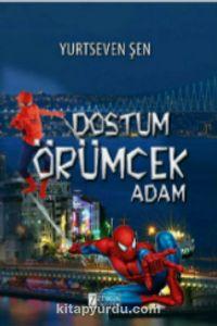 Dostum Örümcek Adam - Yurtseven Şen pdf epub