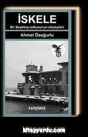 İskele & Bir Beşiktaş Tutkununun Söyleşileri