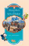 Alparslan ve Selçuklular  / Çocuklar İçin İslam Tarihi Serisi 13