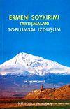 Ermeni Soykırımı Tartışmaları & Toplumsal İzdüşüm