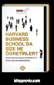 Harvard Business School'da Size Ne Öğretirler? & Kapitalizmin Mutfağında Geçirdiğim İki Yıl