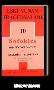 Eski Yunan Tragedyaları 10 / Oidipus Kolonos'ta-Trakhisli Kadınlar