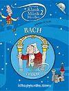Klasik Müzik Masalları 2 / Bach Şatoda Üç Saat