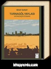 Turnagöl Yaylası & Vatandaş'ın Romanı