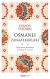 Osmanlı Zanaatkarları & İmparatorluk Döneminde Zanaatlar Ve Loncalar