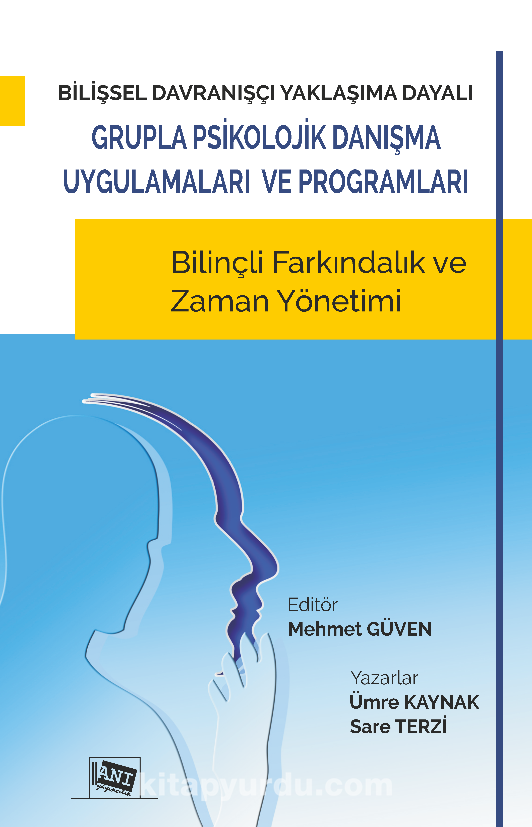 Bilişsel Davranışçı Yaklaşıma Dayalı Grupla Psikolojik Danışma Uygulamaları ve Programları & Bilinçli Farkındalık ve Zaman Yönetimi