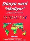 Dünya Nasıl Dönüyor / İlköğretim Atlası