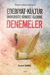 Denemeler & Edebiyat-Kültür-Üniversite-Siyaset Üzerine