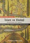 İslam ve Ekoloji/Bahşedilmiş Bir Emanet