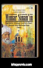 Mimar Sinan'ın Gurbette Kiliseye Çevrilen Eseri Bosnalı Sofu Mehmed Paşa Camii