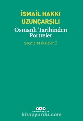 Osmanlı Tarihinden Portreler Seçme Makaleler 1