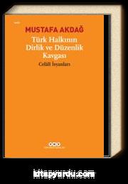 """Türk Halkının Dirlik ve Düzenlik Kavgası & """"Celaliler İsyanları"""""""