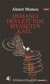 Osmanlı Devleti'nde Siyasetten Katl