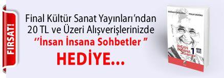 """Final Kültür Sanat Yayınları'ndan 20 TL ve Üzeri Alışverişlerinizde '' İnsan İnsana Sohbetler """" Hediye..."""