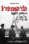 Fransa'da İşgal Yılları / Gümüş Kurşun