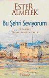 Bu Şehri Seviyorum & İstanbul Viyana Venedik Paris