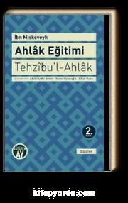 Ahlak Eğitimi / Tehzibu'l-Ahlak