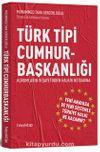 Türk Tipi Cumhurbaşkanlığı & Kurumların Vesayetinden Halkın İktidarına!