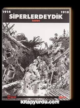 Siperlerdeydik (1914-1918)