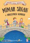 Mimar Sinan ve Birleştiren Köprüsü / Dedemin Masal Krallığı 2