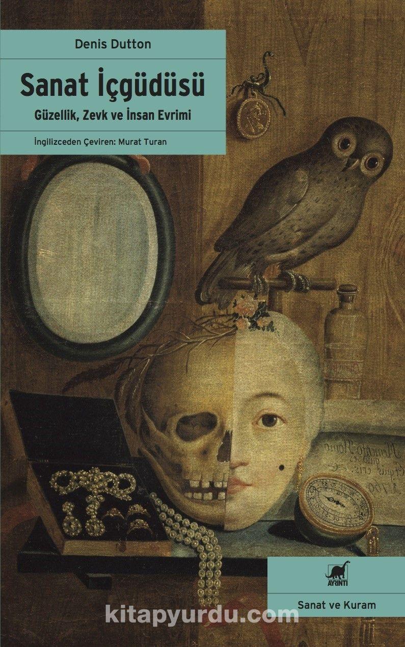 Sanat İçgüdüsüGüzellik, Zevk ve İnsan Evrimi - Denis Dutton pdf epub