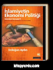 İslamiyetin Ekonomi Politiği: İslamiyet Gerçeği IV