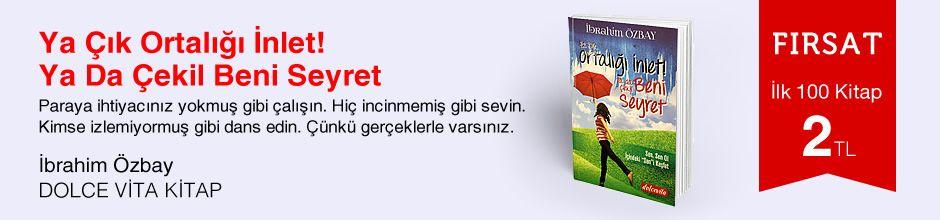 Fırsat ilk 100 kitap 2 TL - İbrahim Özbay  - Ya Çık Ortalığı İnlet! Ya Da Çekil Beni Seyret