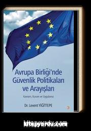 Avrupa Birliği'nde Güvenlik Politikaları ve Arayışları & Kavram, Kuram ve Uygulama