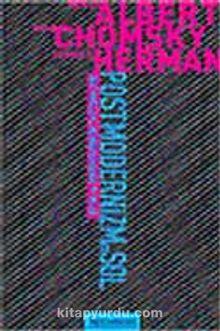 Bilim ve Postmodernizm Tartışmaları Postmodernizm ve Sol