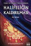 Türk ve İngiliz Belgelerinde Halifeliğin Kaldırılması