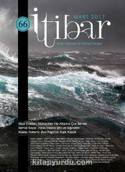 Sayı:66 Mart 2017 İtibar Edebiyat ve Fikriyat Dergisi