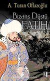 Bizans Düştü