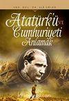 Atatürk ve Cumhuriyeti Anlamak (cep boy)