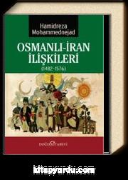 Osmanlı-İran İlişkileri (1482-1576)